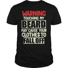 Awesome Beard Lovers Tee Shirts Gift for you or your family member and your friend:  warning Tee Shirts T-Shirts