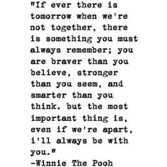 Winnie the Pooh, this is something that reminds me of my amazing mother! I was her Pooh bear.