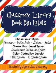 Add some color and style to your classroom library with our set of general classroom labels. Choose from 4 different styles to match your classroom decor: chevron, stripes, polka-dots and solids. Each level is color coded and you have your choice between Accelerated Reader or Lexile levels.   You can add color dots to the spines of the book to match the color on the book bins for easy organization.