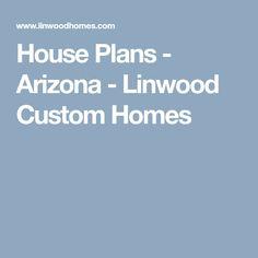 House Plans - Arizona - Linwood Custom Homes