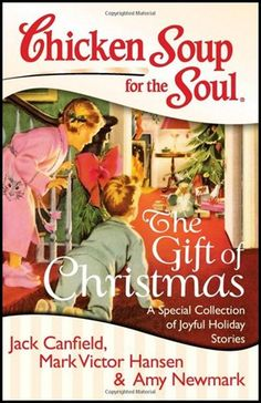 Chicken Soup for the Soul:  The Gift of Christmas.