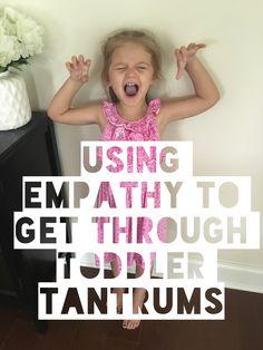 using empathy to get through tantrums