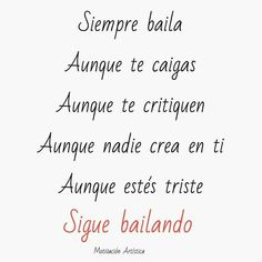 SÍ SIEMPRE Pink Quotes, Love Quotes, Inspirational Quotes, Dance Motivation, Positive Quotes, Positive Vibes, Phrase Of The Day, Soul Poetry, Flamenco Dancers