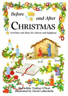 Before and After Christmas: Activities for Advent and Ephiphany by Debbie Trafton O'Neal