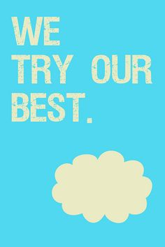 We Try Our Best by Krissy.Venosdale, via Flickr