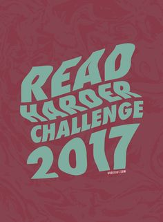Challenge yourself to a year of excellent reading with the third annual Read Harder Challenge!