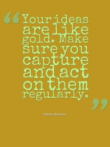 An entrepreneur's ideas are gold