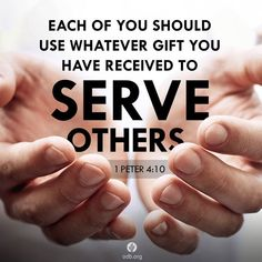 "1 Peter 4:10 ""Each of you should use whatever gift you have received to serve others, as faithful stewards of God's grace in its various forms."" - thevoiceoftruthblog.weebly.com"