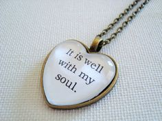 Hey, I found this really awesome Etsy listing at https://www.etsy.com/listing/150825135/it-is-well-with-my-soul-heart-pendant
