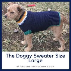 The Doggy Sweater Size Large vorlagen hund The Doggy Sweater Size Large - Crochet it Creations Crochet Dog Sweater Free Pattern, Dog Coat Pattern, Crochet Jacket Pattern, Crochet Dog Patterns, Knit Dog Sweater, Animal Sweater, Large Dog Coats, Large Dog Sweaters, Pet Sweaters