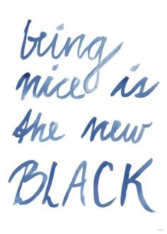 Being nice is the new black
