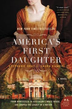 Burton Book Review - Leafing through history: America's First Daughter by Stephanie Dray and Lau...
