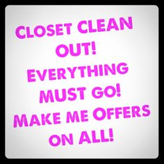EVERYTHING MUST GO! Offers on all! MAKE OFFERS ON EVERYTHING Other