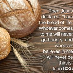 John 6 35, Best Bible Verses, Bread, Baking, Ethnic Recipes, Food, Brot, Bakken, Essen