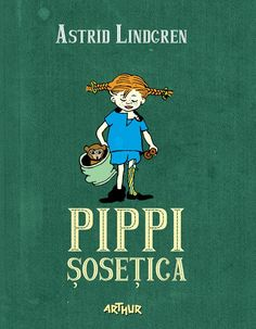 Pippi Șosețica de Astrid Lindgren