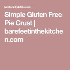 Simple Gluten Free Pie Crust   barefeetinthekitchen.com