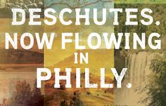 Deschutes. Now Flowing in Philly!