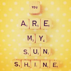You are my sunshine - A Few Thoughts on Skin Cancer. #quotes