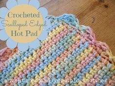 Adventures of a DIY Mom - Crocheted Scalloped Edged Hot Pad