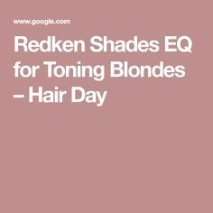 Redken Shades EQ for Toning Blondes – Hair Day