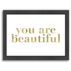 """Americanflat \""""You Are Beautiful\"""" Framed Wall Art (€56) ❤ liked on Polyvore featuring home, home decor, wall art, quotes, phrase, saying, text, white, white home decor and typography wall art"""