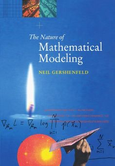 The nature of mathematical modeling / Neil Gershenfeld Math Books, Science Books, Data Science, Computer Science, Reading Rainbow, Learn Art, Mechanical Design, Physics, Books To Read