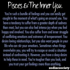 Pisces: scary how accurately this describes my personality
