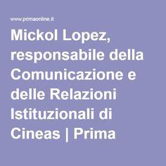 Mickol Lopez, responsabile della Comunicazione e delle Relazioni Istituzionali di Cineas | Prima Comunicazione