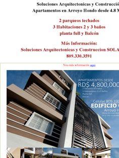 Soluciones Arquitectonicas y Construcción Apartamentos en Arroyo Hondo desde 4.8 MM  2 parqueos techados 3 Habitaciones 2 y 3 baños planta full y Balcón  Más Información: Soluciones Arquitectonicas y Construccion SOLARC SRL. 809.330.3591