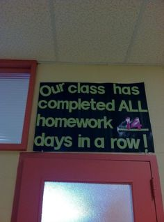 Our class has completed all homework __ days in a row! Put up at the beginning of the year and talk to students about it that first day of school.