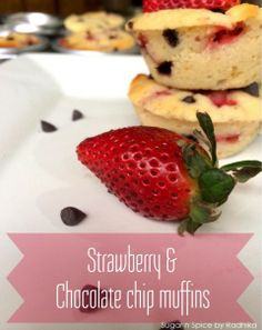 strawberry and chocolate chip muffins. Perfect breakfast!