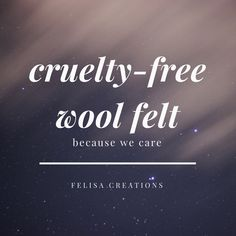 Felisa Creations  Biodegradable Cruelty-Free Wool Our products are made in the USA with imported wool from New Zealand, Argentina, Peru and South Africa, manufactured in the UK complying with the European Union Animal Welfare Regulations; and are free of harmful AZO dyes. They are also biodegradable and non-flammable.  Zero-Waste Design We recycle all our fabric scraps to create unique pieces and reduce waste