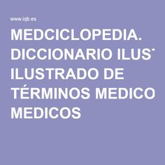 MEDCICLOPEDIA. DICCIONARIO ILUSTRADO DE TÉRMINOS MEDICOS