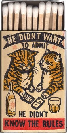 """""""He didn't want to admit he didn't know the rules."""" Vintage matchboxes featuring cats. Vintage Cat, Vintage Drawing, Vintage Graphic, Graphic Art, Graphic Prints, Graphic Design, Animal Graphic, Illustration Art Drawing, Retro Illustration"""