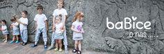 Marka Babice tworzy niepowtarzalne produkty z myślą o potrzebach dzieci. Głownym produktem są buciki, pościel, poduchy do karmienia oraz termofory, itp. Babice kładzie duży nacisk na jakość użytych materiałów. Starannie wybierane tkaniny i skóry spełniają najwyższe normy jakości takie jak TÜV i Oeko-Tex® Standard 100.  Produkty wyróżniają się niepowtarzalną kolorystyką i indywidualnie rysowanymi motywami graficznymi, które cieszą oko każdego użytkownika.