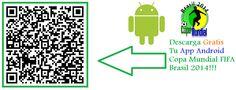 App Android Copa Mundial Brasil 2014 - Gratis -   https://play.google.com/store/apps/details?id=com.mkmovil.copamundialfifa2014