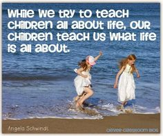 Quotes to Start the New Year: Clever Classroom blog While we try to teach children all about life, our children teach us what life is all ab...