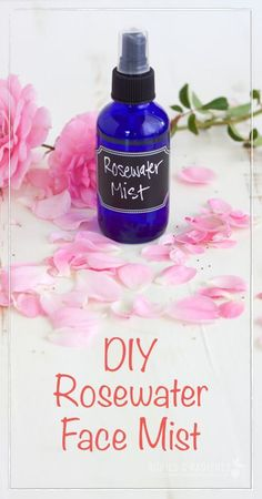 DIY Hydrating Rosewater Face Mist - Homemade and healthy!