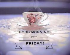 Good Morning Its Friday friday happy friday tgif good morning friday quotes friday quote happy friday quotes