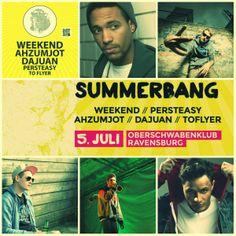#weekend #ahzumjot #persteasy #dajuan #toflyer #hiphop #festival #reagge #sommer #summerbang #live #ravensburg