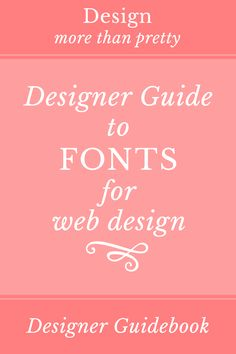 Designer Guide to Fonts for Web Design: In this guide to fonts, we're going to cover: TTF vs OTF, desktop vs web fonts, PU vs CU fonts, where to get free fonts, where to buy fonts, and some FAQs.