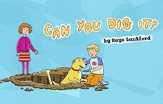 Can You Dig It?  -  Learning Goals Building vocabulary and understanding STEM education concepts. http://pbskids.org/martha/stories/truestories/digit_story.html