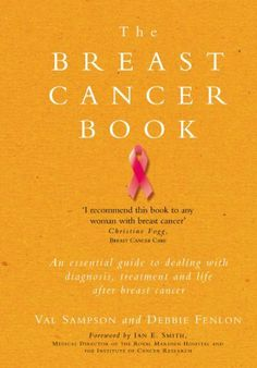 The Breast Cancer Book by Val Sampson & Debbie Fenlon. $8.33. Publisher: Ebury Digital (February 29, 2012). 224 pages
