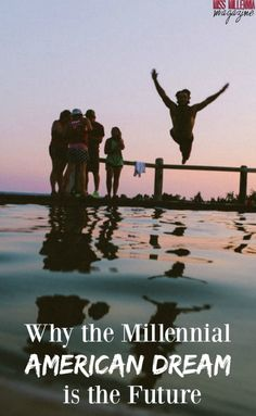 Why the Millennial American Dream is the Future via @Miss Millennia Magazine