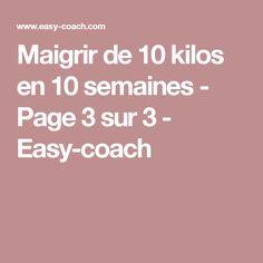 Maigrir de 10 kilos en 10 semaines - Page 3 sur 3 - Easy-coach