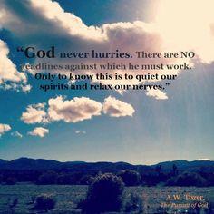 God never hurries...