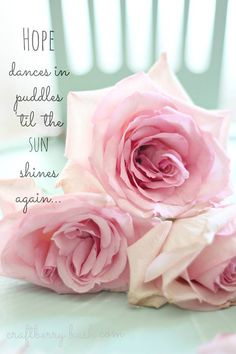 Hope dances in the p love positive words Positive Words, Positive Quotes, Beautiful Words, Beautiful Flowers, Beautiful Bouquets, Raindrops And Roses, Love Quotes, Inspirational Quotes, Simple Quotes