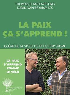 À la suite des attentats de Paris et Bruxelles, David Van Reybrouck, écrivain, anthropologue et archéologue, rencontre son ami Thomas d'Ansembourg, psychothérapeute,&