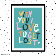 With you I love to get lost #lettering #handlettering #paperfuel