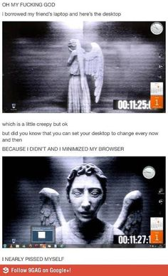 Omg...I didn't get this the first time I saw it because I hadn't seen weeping angels yet. NOW I GET IT. Just seeing this post freaked me out. And then I laughed.